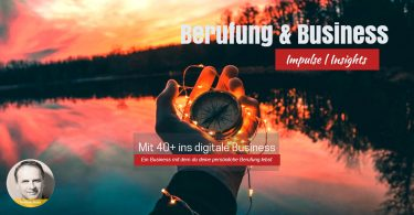 Impulse und Insights | Mit 40+ ins digitale Business