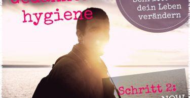 Schritt 2: Gedankenhygiene | consciousNOW