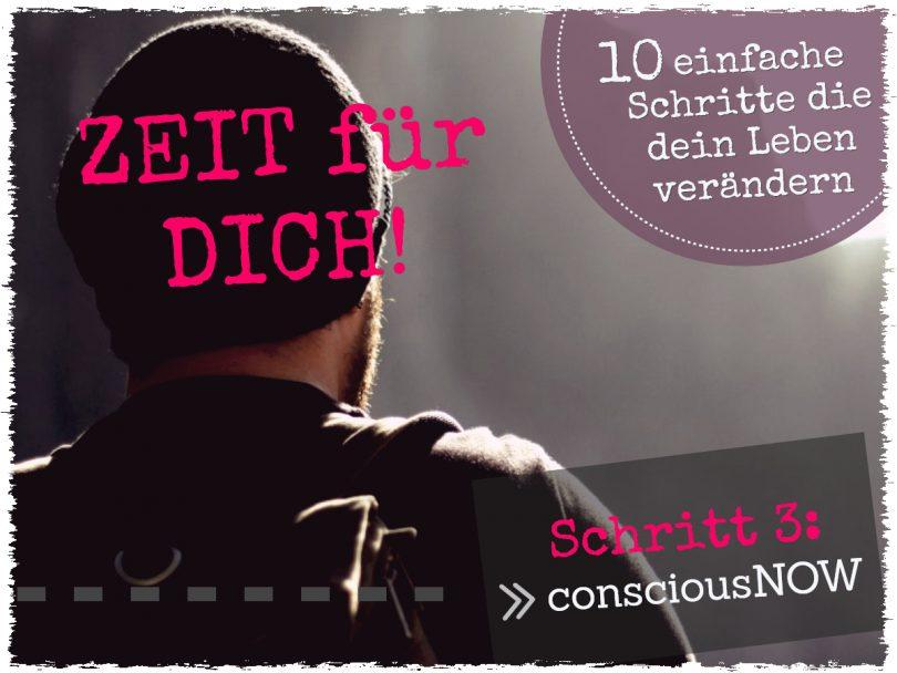 Schritt 3: Zeit für dich | consciousNOW