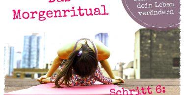 Schritt 6: Das Morgenritual | consciousNOW